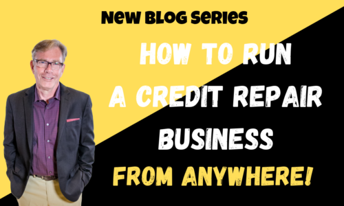 How to Run a Credit Repair Business <br> from Anywhere