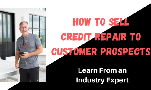 How to Sell Credit Repair<br>to Customer Prospects